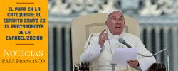 El Papa en la catequesis: el Espíritu Santo es el protagonista de la Evangelización