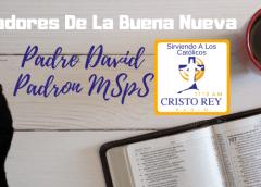 Padre David Padron MSpS    –  TEMA La experiencia de la encarnación mística
