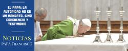 El Papa: la autoridad no es un mandato, sino coherencia y testimonio