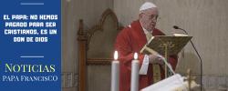 El Papa: no hemos pagado para ser cristianos, es un don de Dios