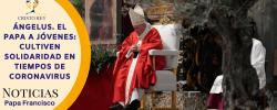 Ángelus. El Papa a jóvenes: cultiven solidaridad en tiempos de coronavirus