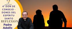 Padre Adolfo –  4º Don de Consejo – Dones del Espíritu Santo