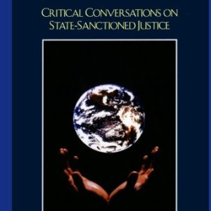 Violence, Conflict, and World Order: Critical Conversations on State Sanctioned Justice