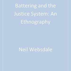 Rural Women Battering and the Justice System: An Ethnography (SAGE Series on Violence against Women)