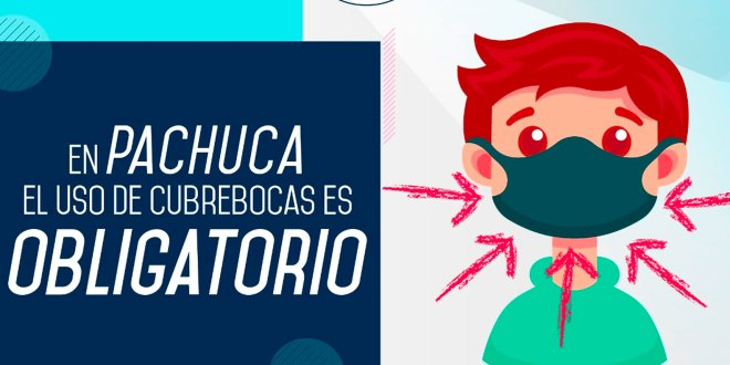 viernes obligatorio usar cubrebocas Pachuca