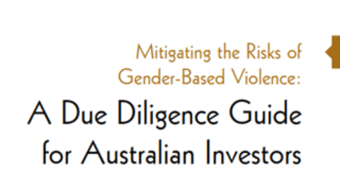 Mitigating the Risks of Gender-Based Violence: A Due Diligence Guide for Australian Investors