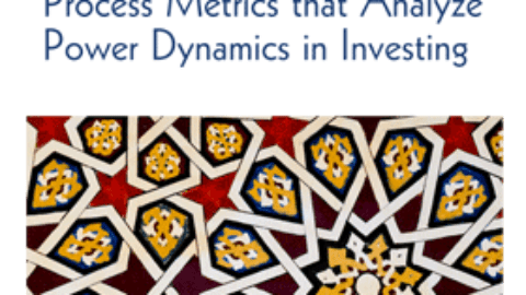 Process Metrics that Analyze Power Dynamics in Investing