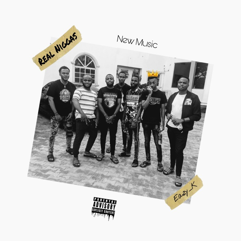 Pop: Eazy Kay - Real Niggas [Download Mp3]