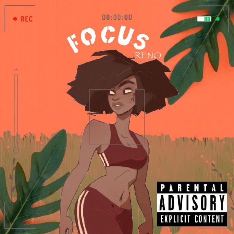 Pop: Reno Drops New Single - Focus [Download Mp3]