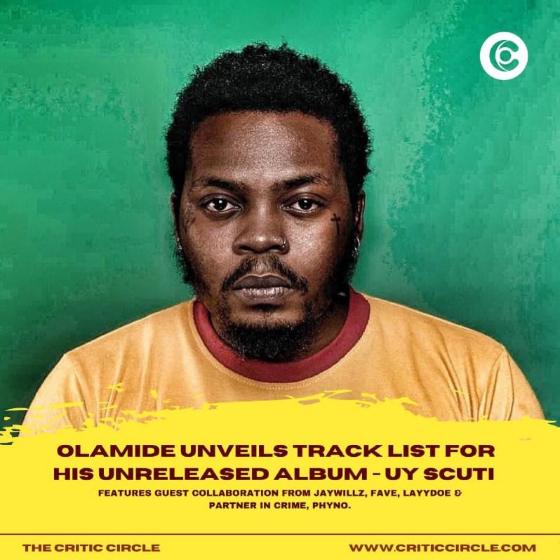 Olamide Unveils Track List For Unreleased Album - UY Scuti | Critic Circle