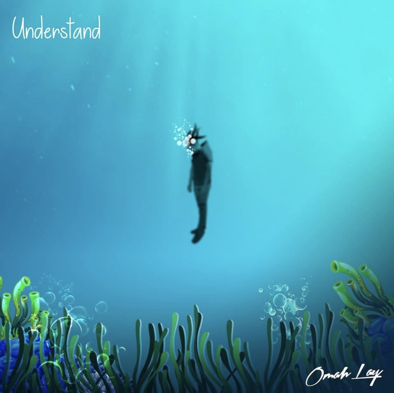 Omah Lay - Understand | Critic Circle
