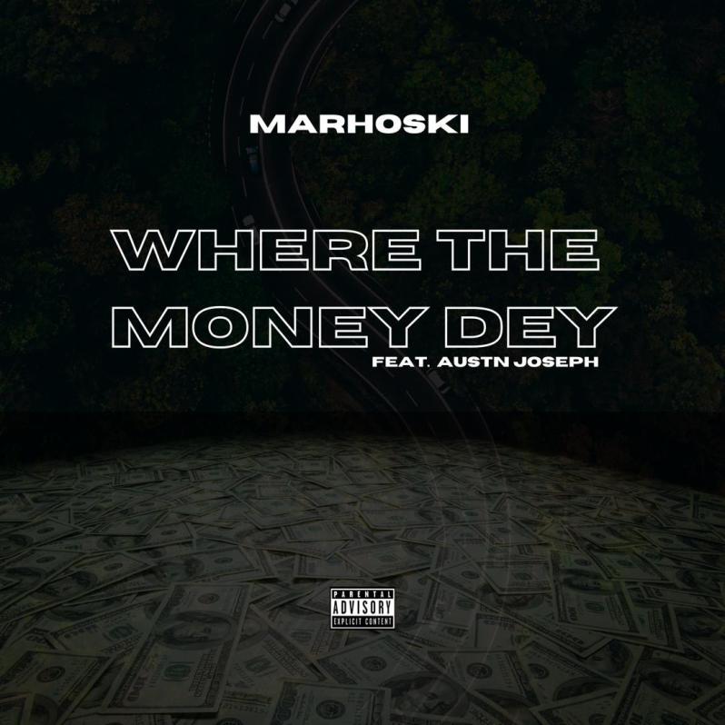 Marhoski - Where The Money Dey  Critic Circle