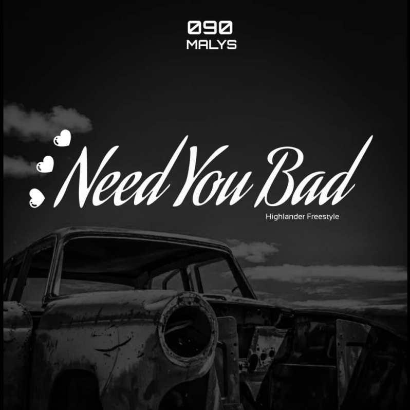 090Malys - Need You Bad