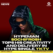 HYpeman Sochifrosh Tops His Creativity and Delivery in Hype Single, YKTV