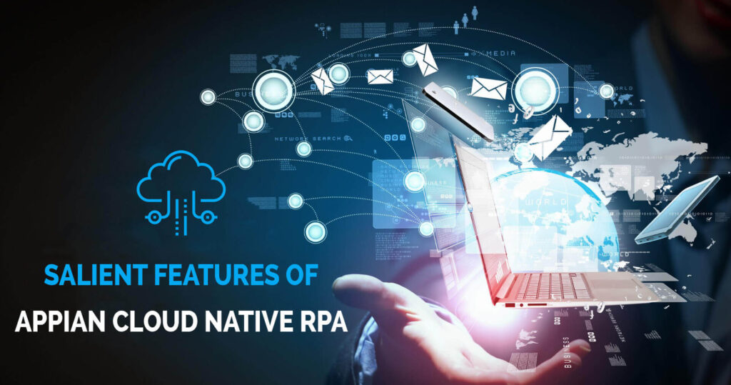 Salient Features Of Appian Cloud Native RPA