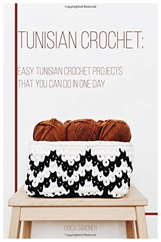 EASY TUNISIAN PROJECTS THAT YOU CAN DO IN ONE DAY