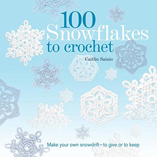 100 Snowflakes to Crochet
