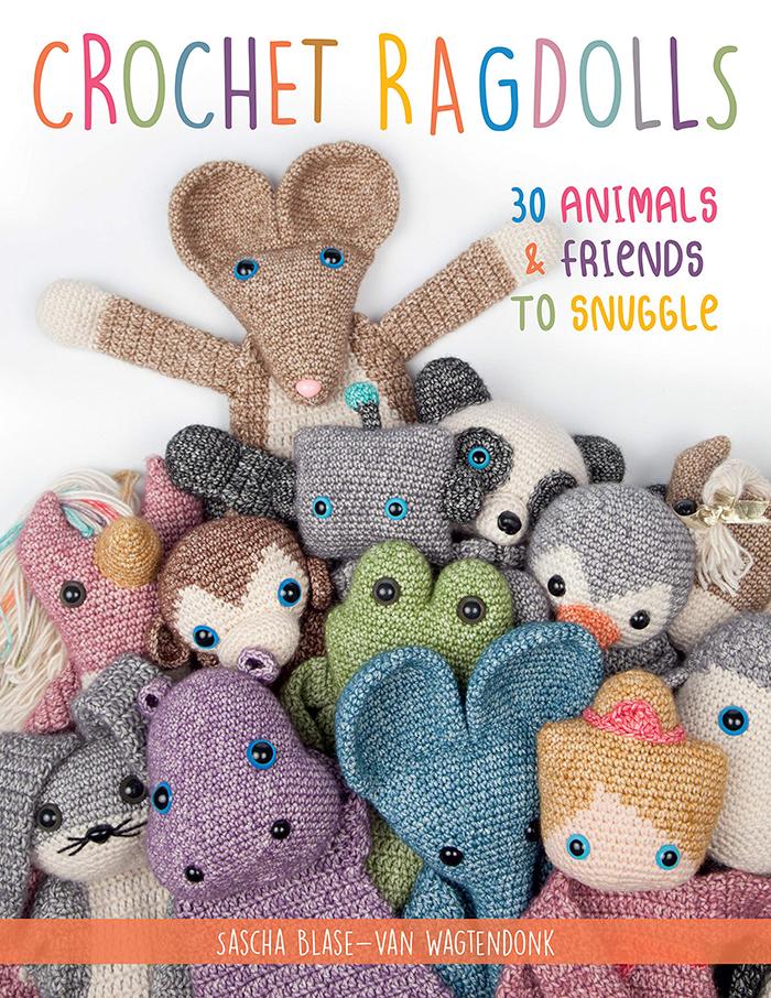 Crochet Ragdolls 30 Animals and Friends to Snuggle