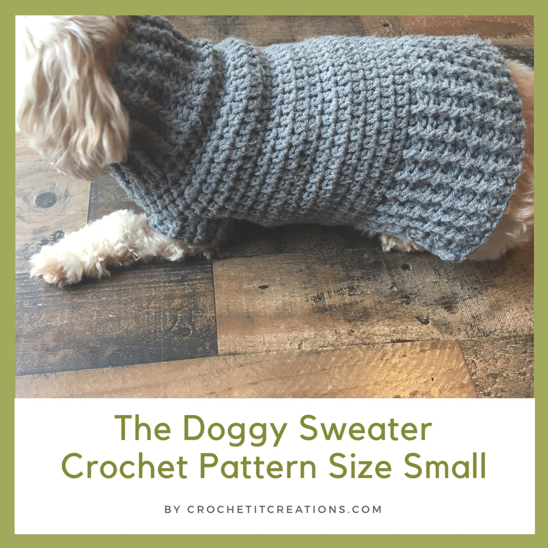 The Doggy Sweater Size Small Crochet Pattern