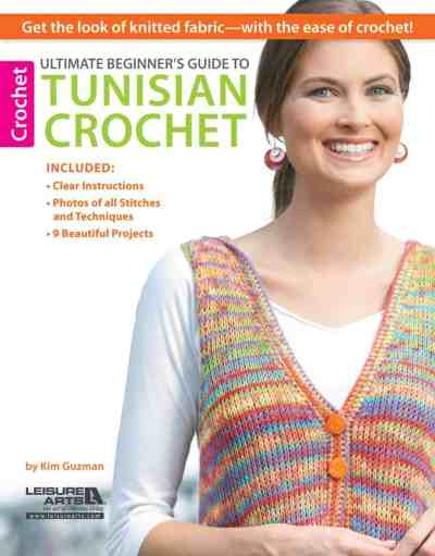 Make It Crochet Prize Entry: Hard Copy Book, <em>Ultimate Beginner's Guide to Tunisian Crochet</em> by Kim Guzman