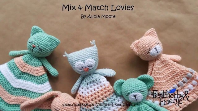Free Crochet Lovey Pattern Mix Match Lovey Preview Feather Friends Youtube