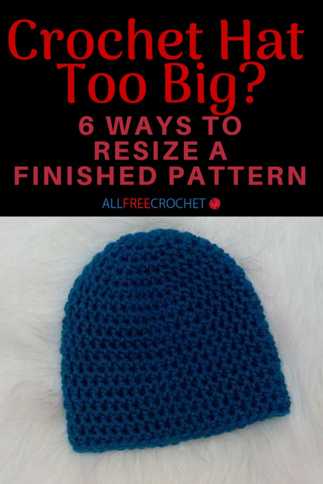 Single Crochet Hat Pattern Check Out Our List Of 6 Ways To Transform And Fix A Crochet Hat