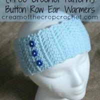 Button Row Ear Warmers ~ Cream Of The Crop Crochet