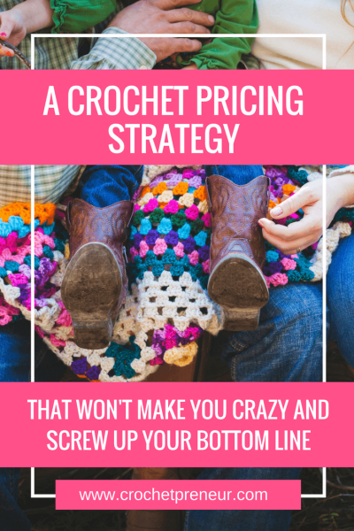 A CROCHET PRICING STRATEGY THAT WON'T SCREW UP YOUR BOTTOM LINE | If you've been feeling overwhelmed trying to find a crochet pricing strategy - just read on and find a great strategy that works!