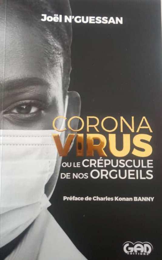 [Sortie de livre] Joël N'Guessan s'attaque à nos égos dans ''Coronavirus ou le Crépuscules de nos Orgueils''