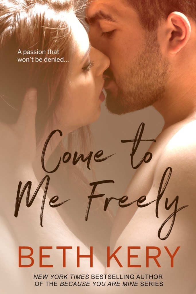 Come to Me Freely by Beth Kery