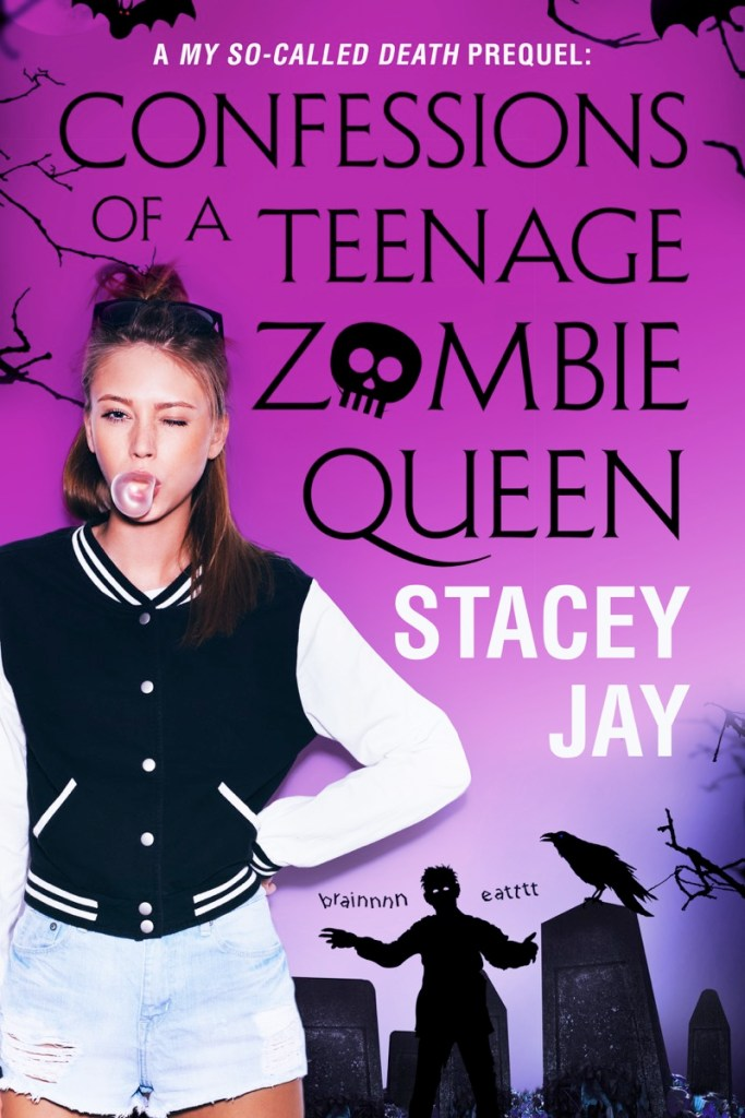 Confession of a Teenage Zombie Queen by Stacey Jay
