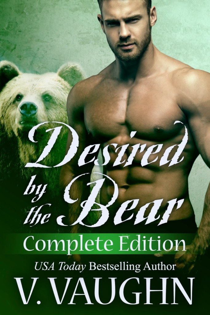 Desired by the Bear Complete Edition by V. Vaughn