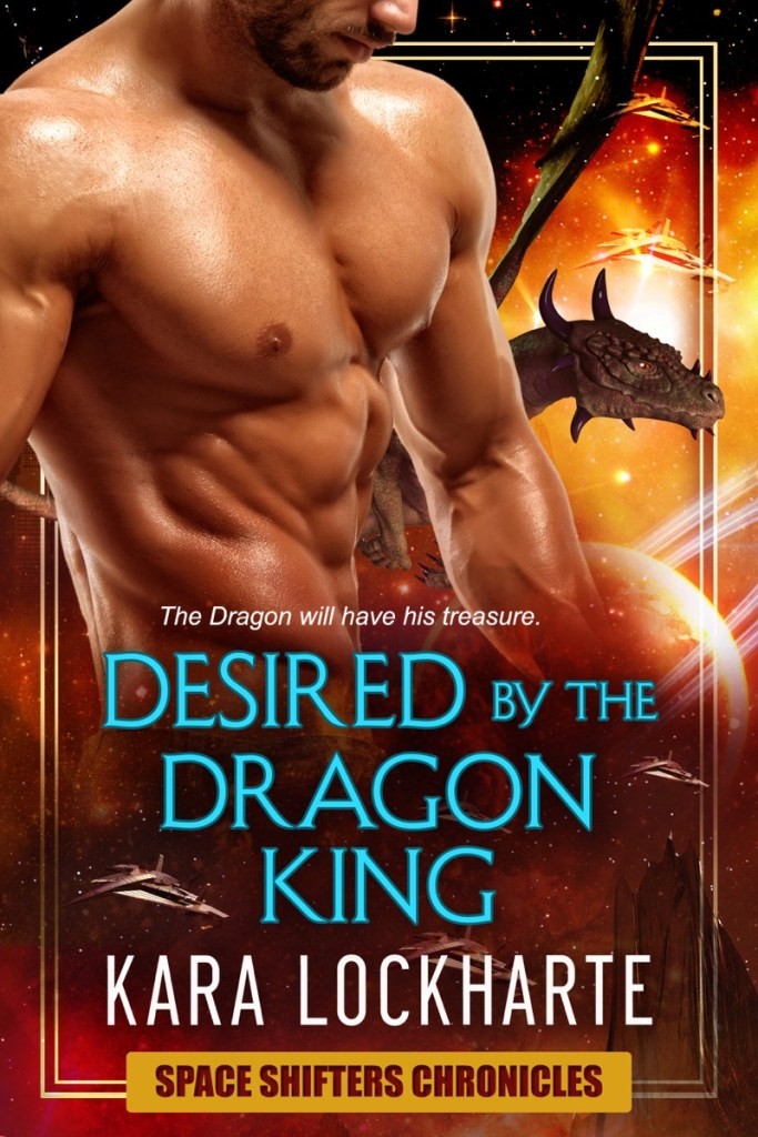 Desired by the Dragon King by Kara Lockharte