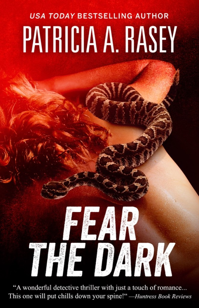 Fear the Dark by Patricia A. Rasey