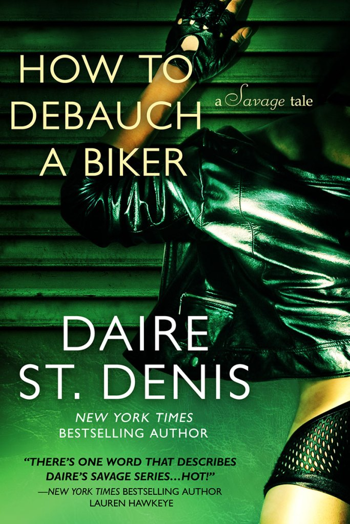 How To Debauch A Biker by Daire St. Denis