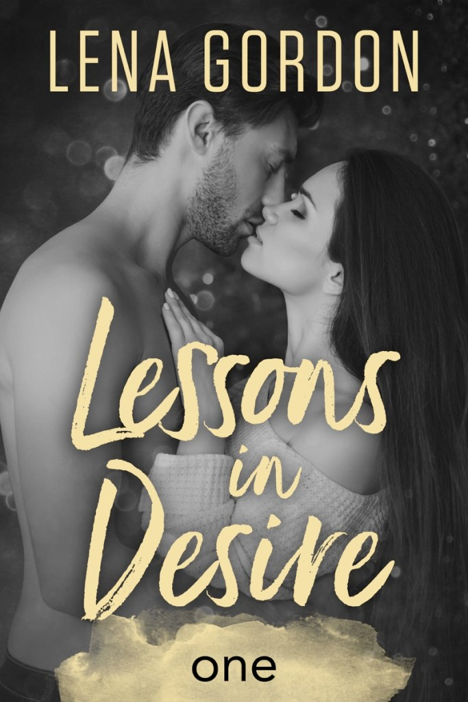 Lessons in Desire Part One by Lena Gordon
