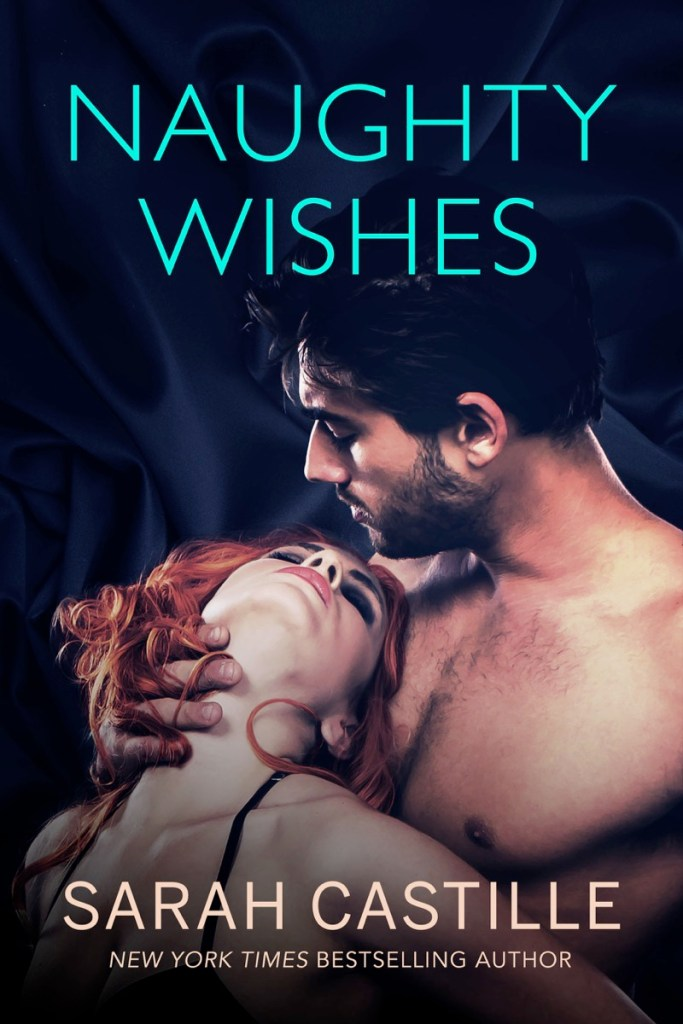 Naughty Wishes by Sarah Castille
