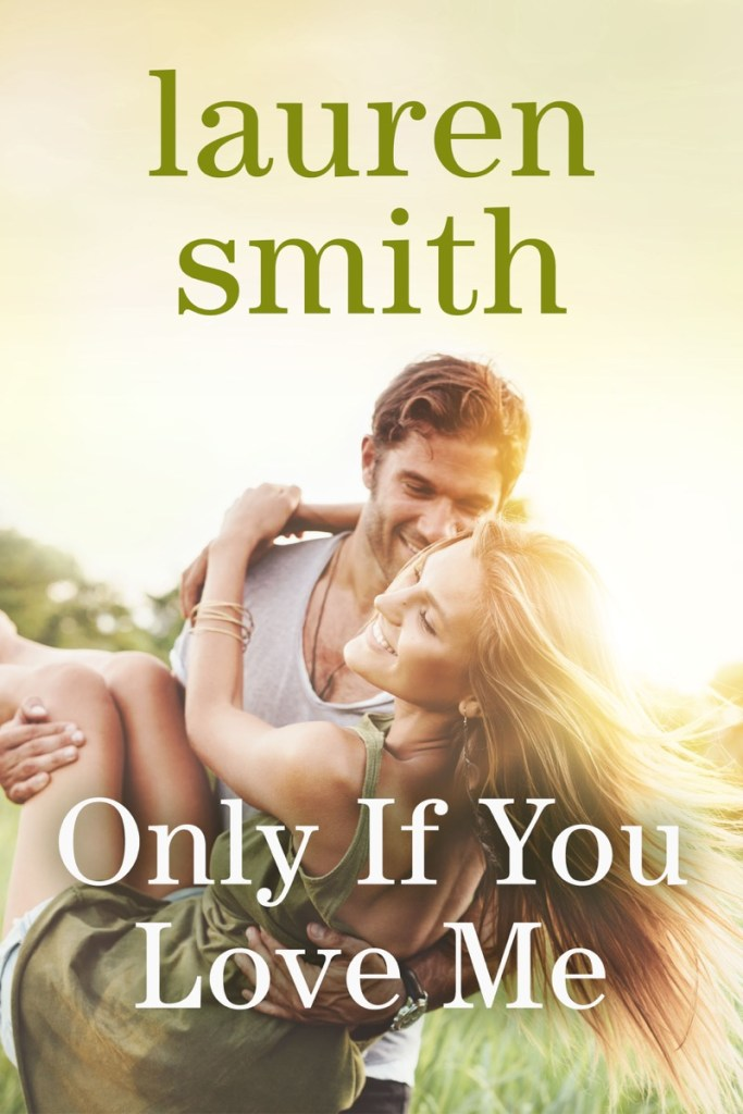 Only if You Love Me by Lauren Smith