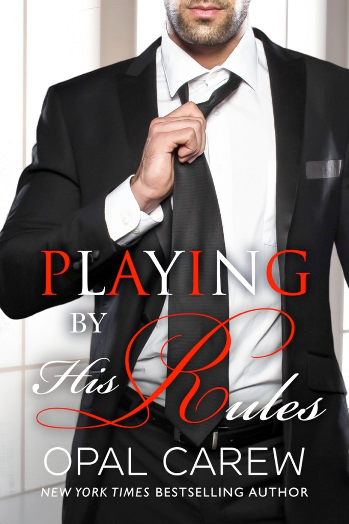 Playing by His Rules by Opal Carew
