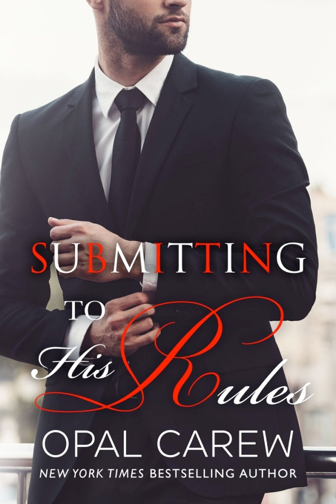 Submitting to His Rules by Opal Carew