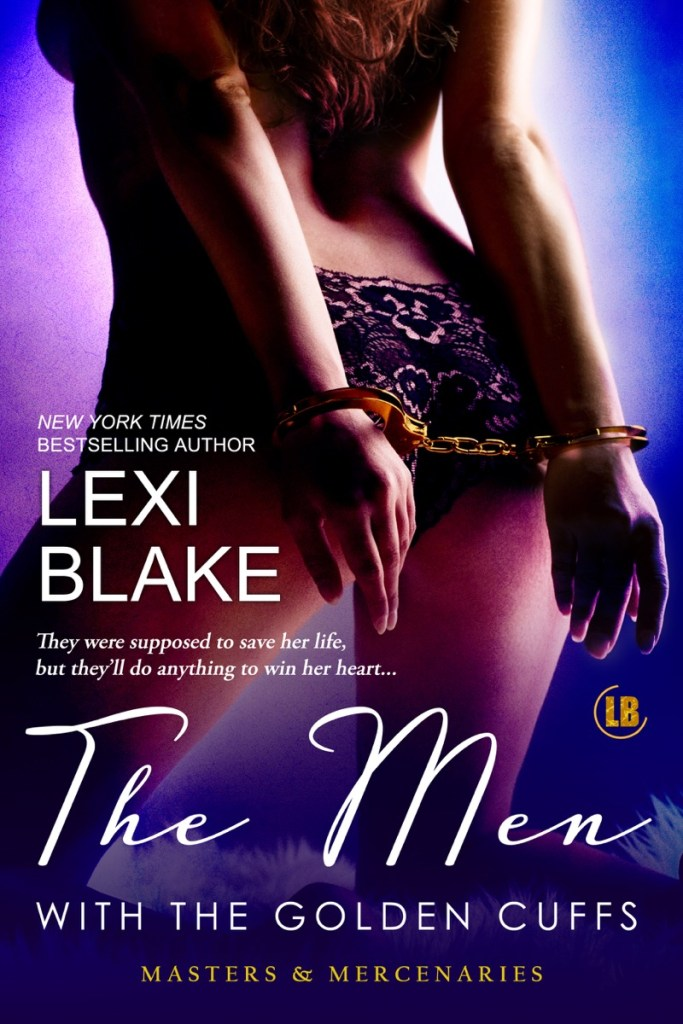 The Men with the Golden Cuffs by Lexi Blake