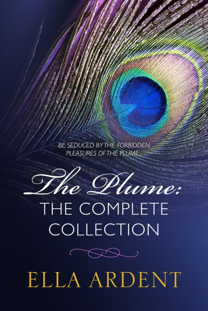 The Plume: The Complete Collection by Ella Ardent