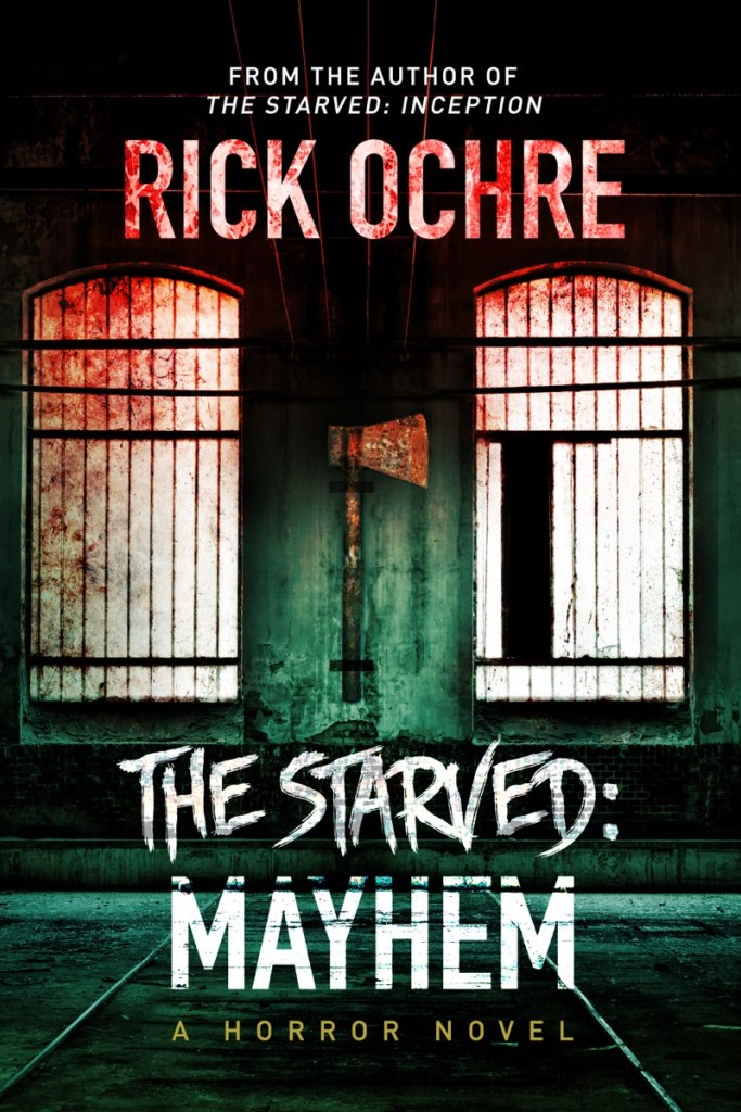 The Starved: Mayhem by Rick Ochre