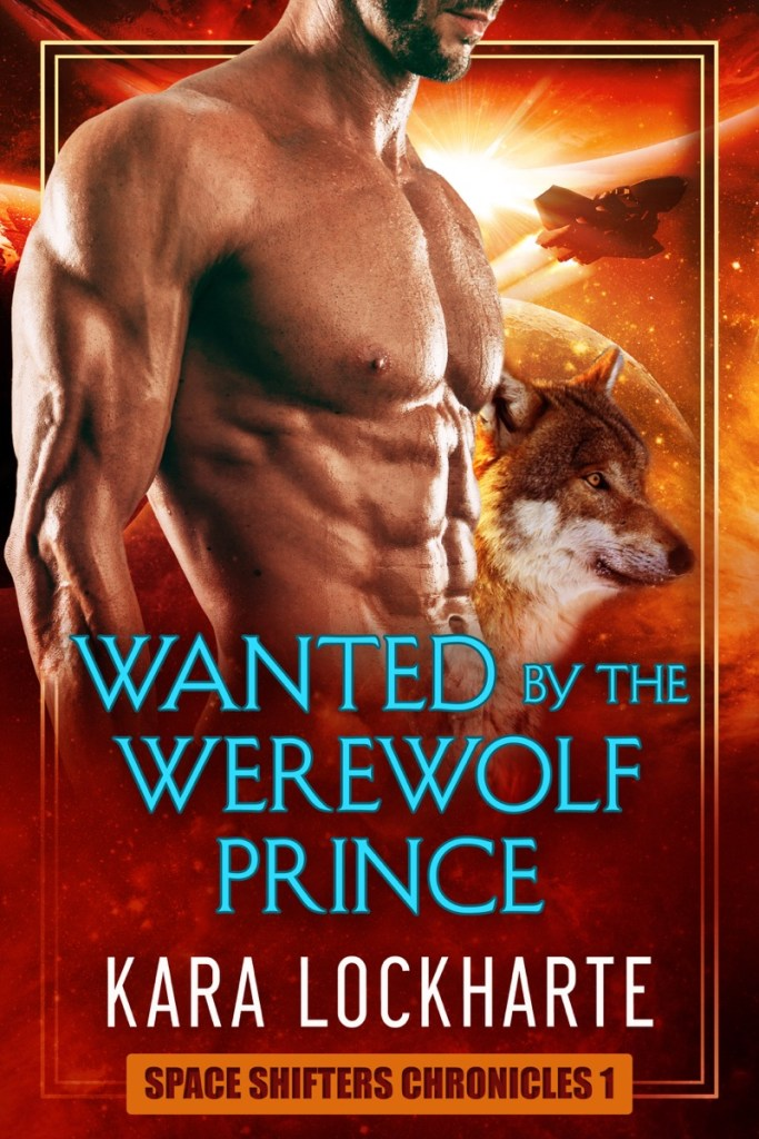Wanted by the Werewolf Prince by Kara Lockharte