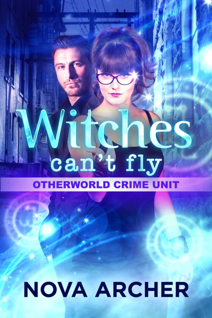 Witches Can't Fly by Nova Archer