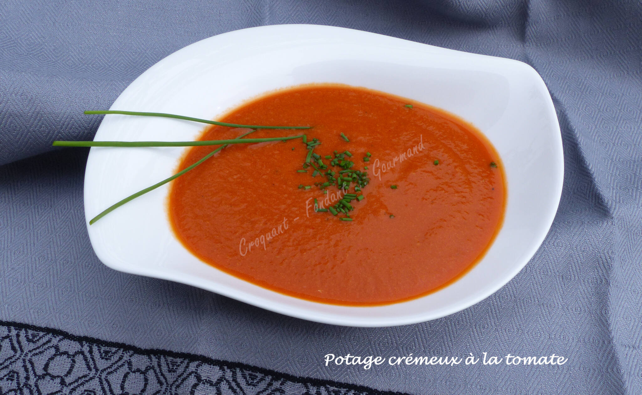 Potage cr meux la tomate croquant fondant gourmand - Potage a la tomate maison ...