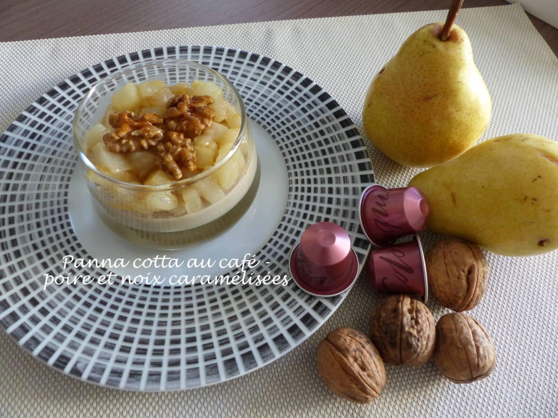 Panna cotta au café - poire et noix caramélisées P1190829 R