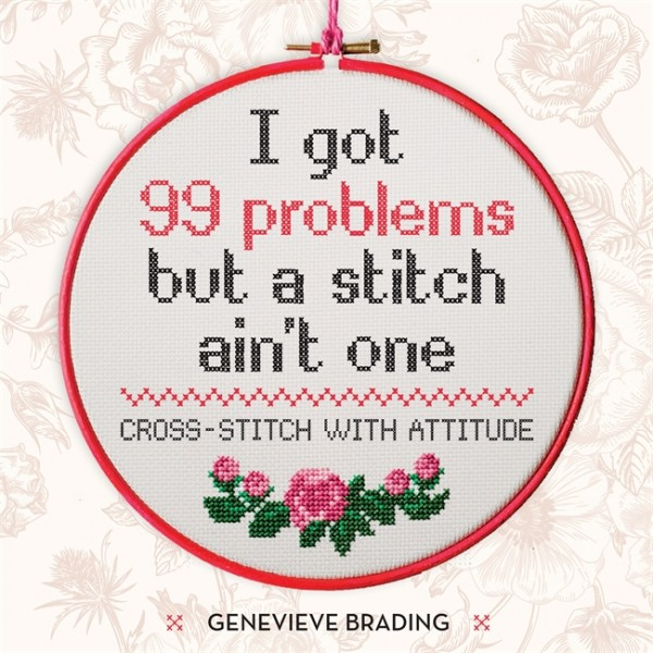 I got 99 problems but a stitch ain't one