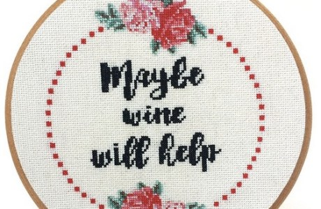 Maybe Wine Will Help Snarky Cross Stitch Pattern