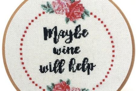 Maybe Wine Will Help Snarky Cross Stitch Pattern